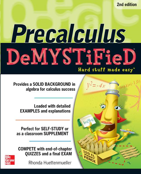 Pre-calculus Demystified 2/E By: Rhonda Huettenmueller