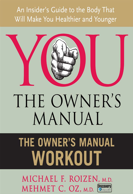 The Owner's Manual Workout By: Mehmet Oz,Michael F. Roizen
