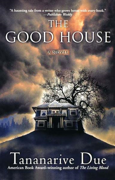 The Good House By: Tananarive Due