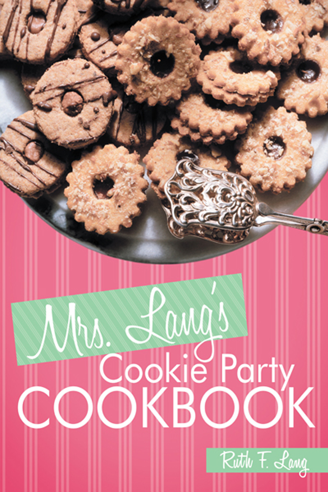 Mrs. Langs Cookie Party Cookbook By: Ruth F. Lang