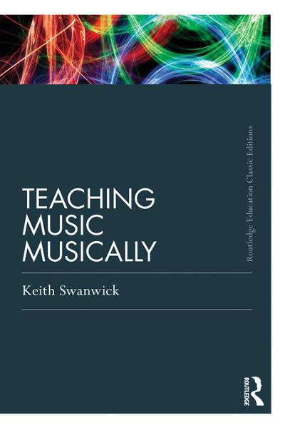 Teaching Music Musically (Classic Edition)