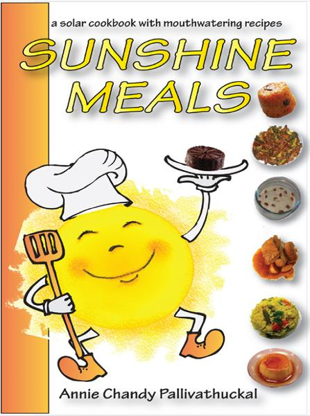 Sunshine Meals - 2011 Edition: A Solar Cookbook with Mouthwatering Recipes