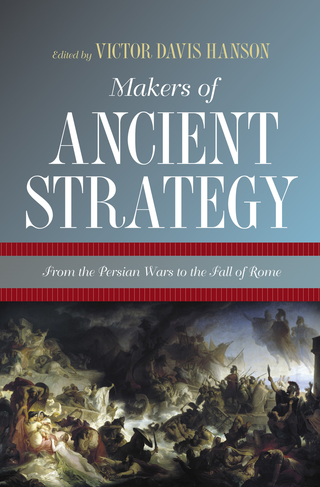 Makers of Ancient Strategy By: