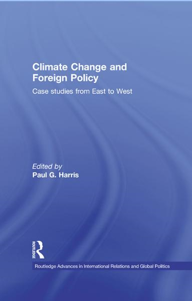 Climate Change and Foreign Policy Case Studies from East to West