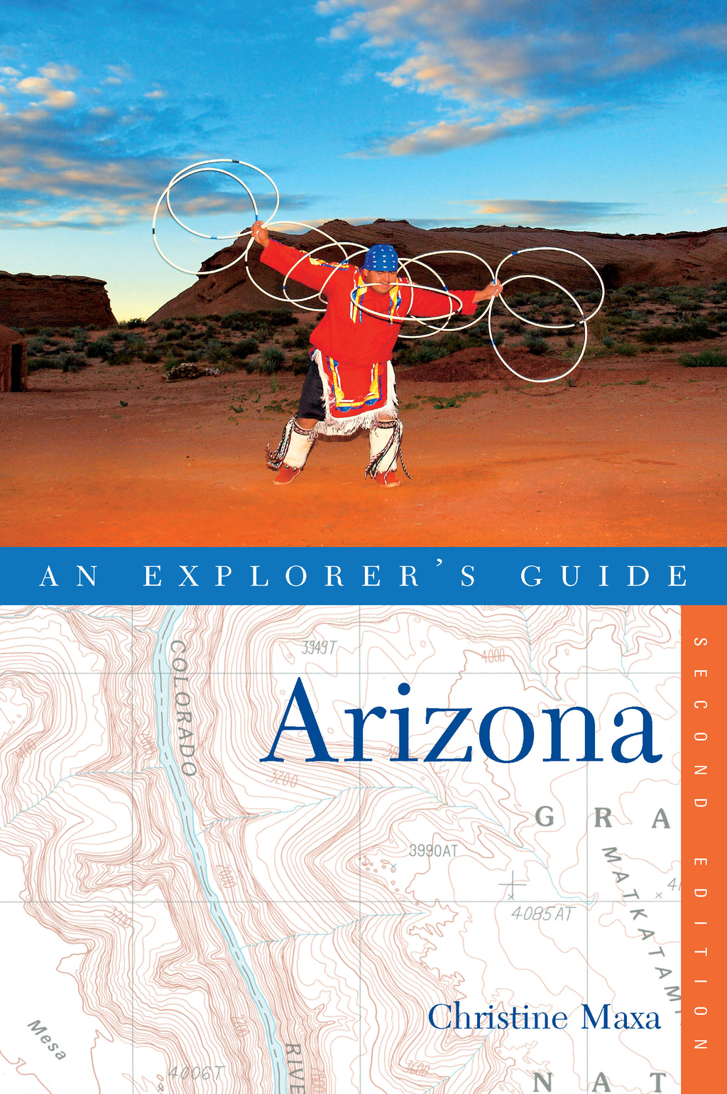Explorer's Guide Arizona (Second Edition)  (Explorer's Complete) By: Christine Maxa