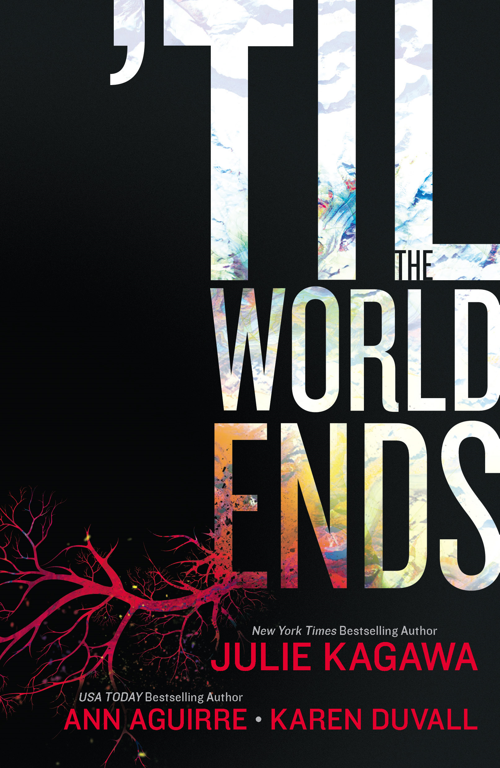 'Til The World Ends By: Ann Aguirre,Julie Kagawa,Karen Duvall