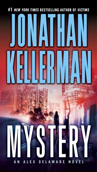 Mystery: An Alex Delaware Novel By: Jonathan Kellerman