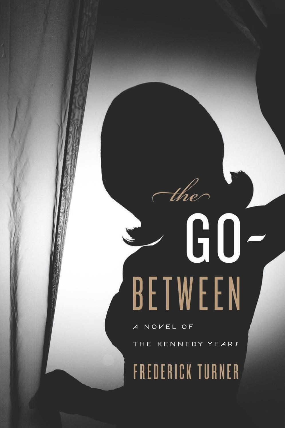The Go-Between By: Frederick Turner