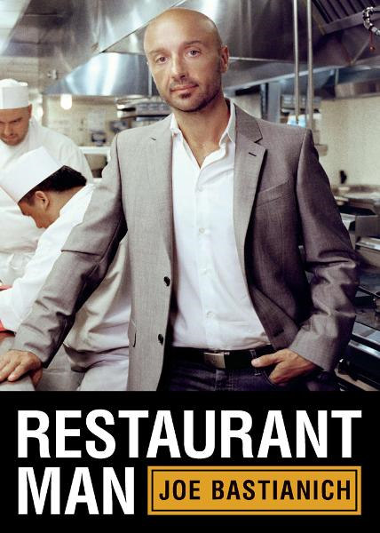 Restaurant Man By: Joe Bastianich
