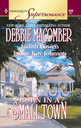 Born in a Small Town By: Debbie Macomber,Janice Kay Johnson,Judith Bowen