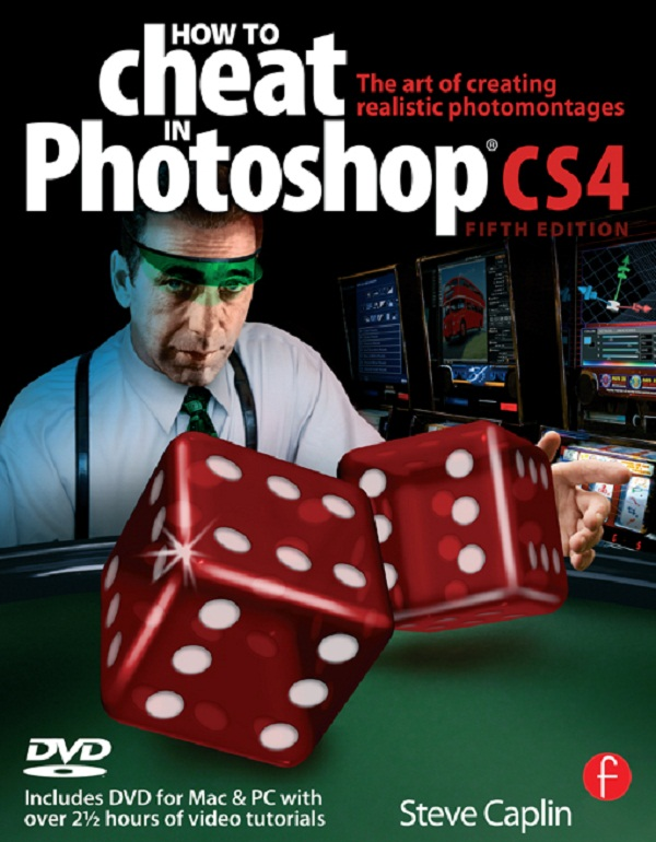 How to Cheat in Photoshop CS4 The art of creating photorealistic montages