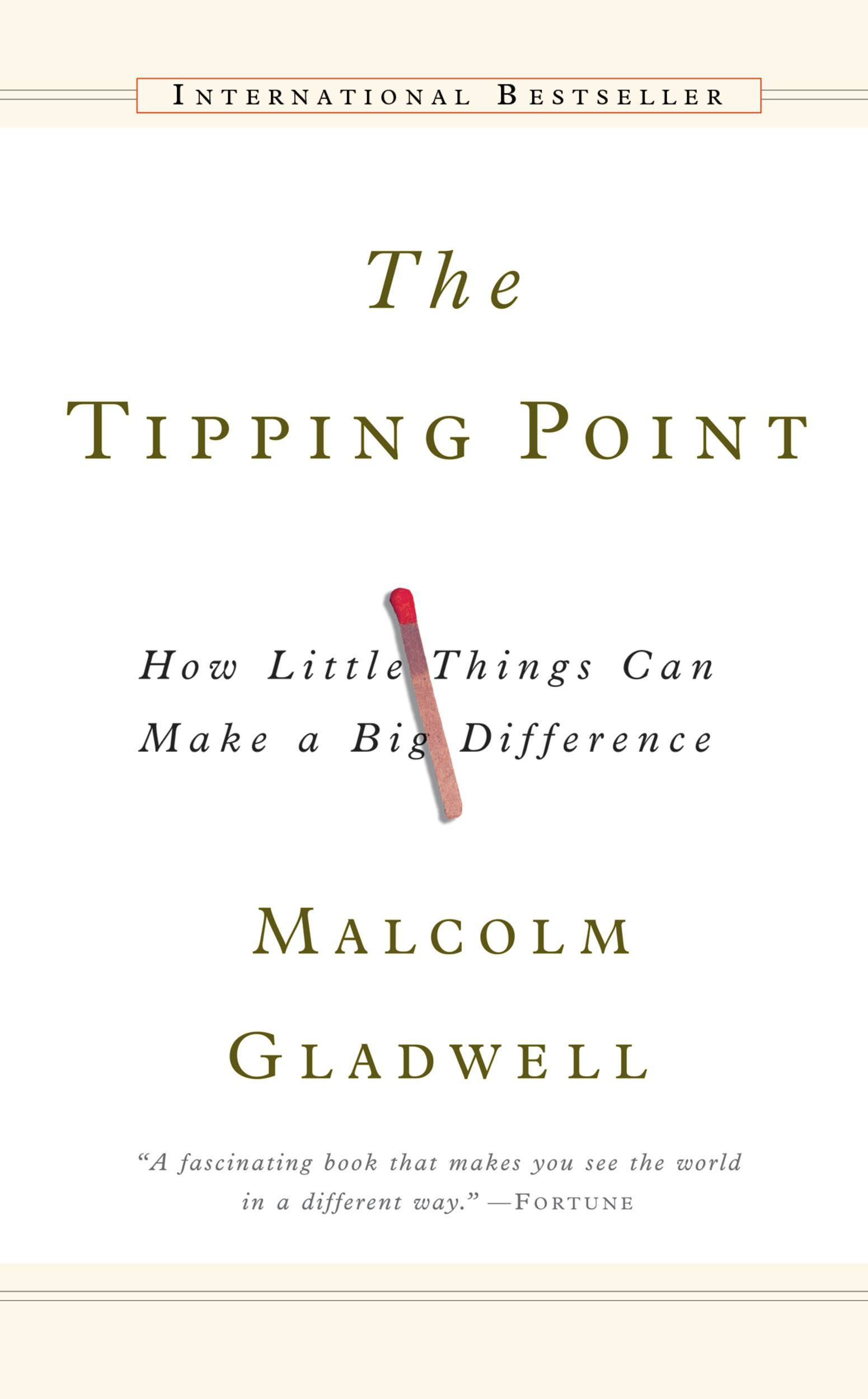 The Tipping Point By: Malcolm Gladwell