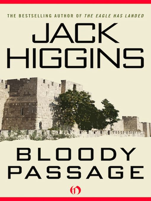 Bloody Passage By: Jack Higgins