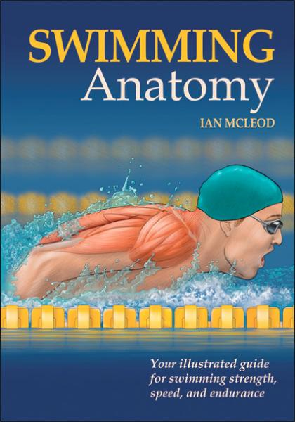 Swimming Anatomy By: Ian McLeod