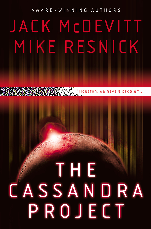 The Cassandra Project By: Jack McDevitt,Mike Resnick