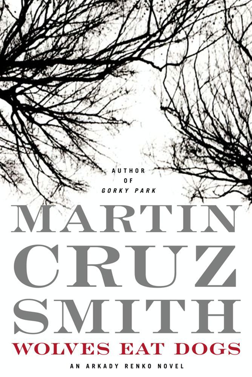 Wolves Eat Dogs By: Martin Cruz Smith