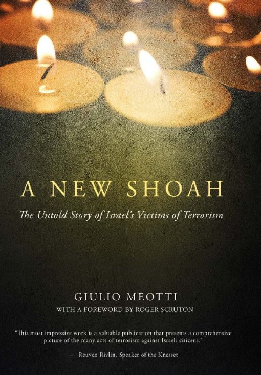 A New Shoah: The Untold Story of Israel's Victims of Terrorism By: Giulio Meotti