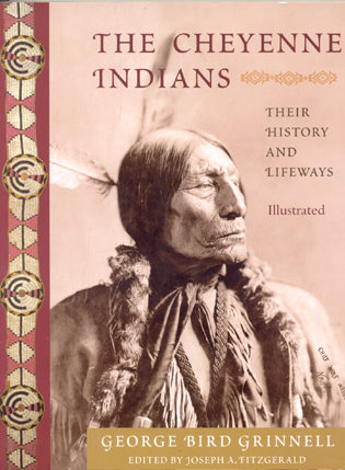 The Cheyenne Indians By: George Bird Grinnell
