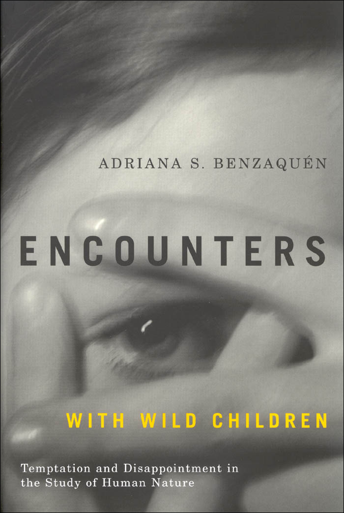 Encounters with Wild Children: Temptation and Disappointment in the Study of Human Nature