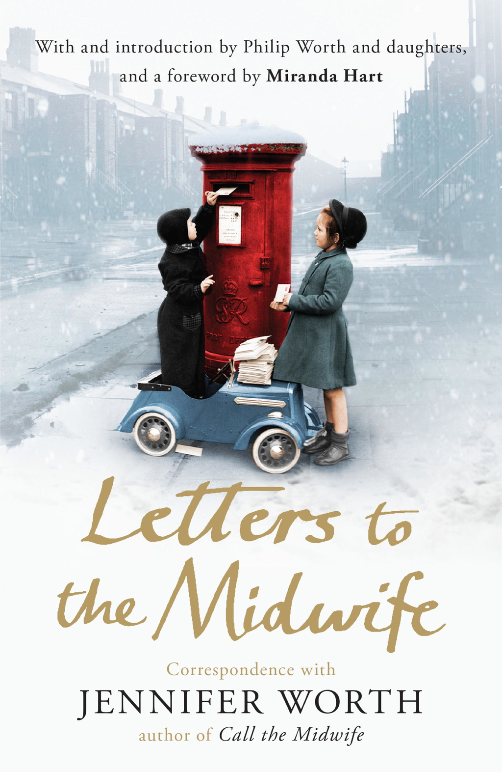 Letters to the Midwife Correspondence with Jennifer Worth,  the Author of Call the Midwife