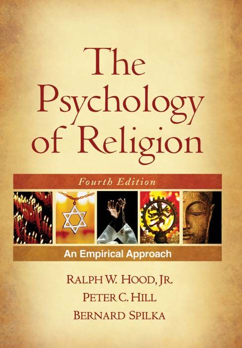The Psychology of Religion, Fourth Edition By: Bernard Spilka, PhD,Peter C. Hill, PhD,Ralph W. Hood, Jr., PhD