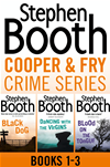 Cooper And Fry Crime Fiction Series Books 1-3: Black Dog, Dancing With The Virgins, Blood On The Tongue