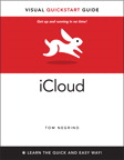 iCloud: Visual QuickStart Guide By: Tom Negrino