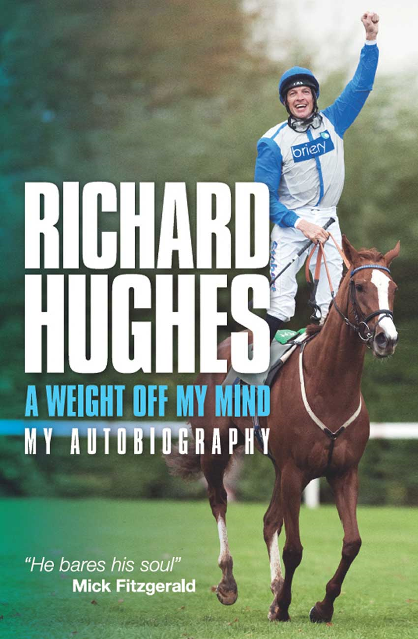Richard Hughes: A Weight Off My Mind My Autobiography