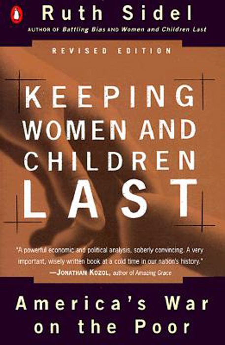 Keeping Women and Children Last Revised By: Ruth Sidel