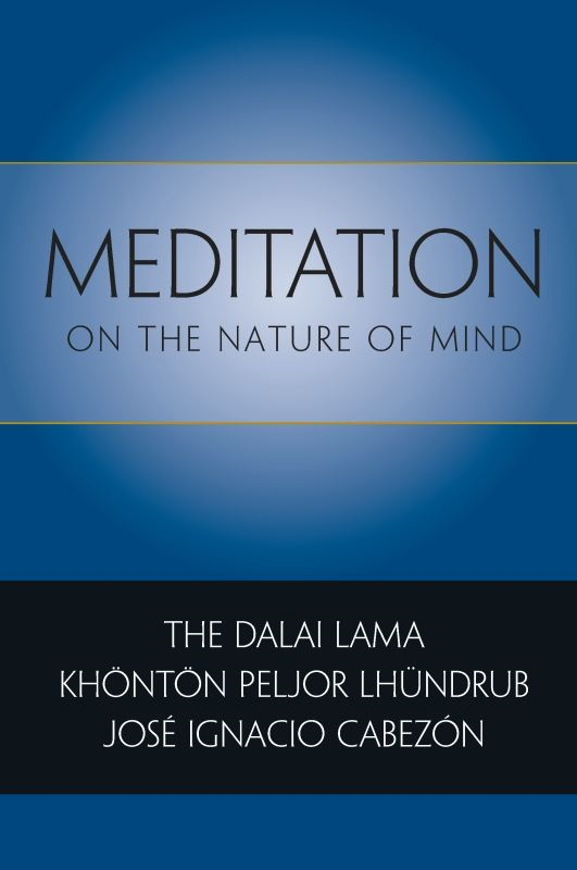 Meditation on the Nature of Mind By: Dalai Lama,Jose Ignacio Cabezon,Khonton Peljor Lhundrub