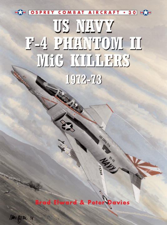 US Navy F-4 Phantom II MiG Killers 1972-73 By: Brad Elward,Jim Laurier