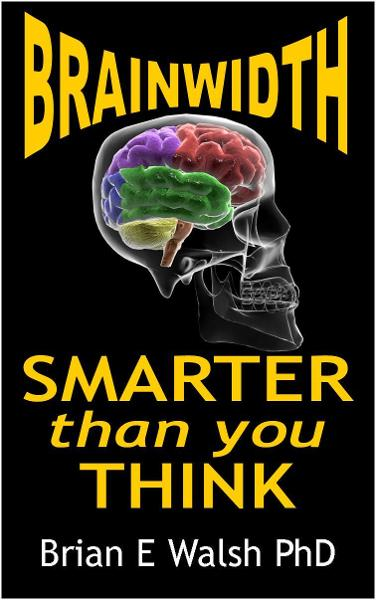 BrainWidth: Smarter than you Think