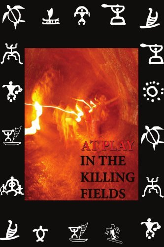 At Play in the Killing Fields By: Joseph DeMarco