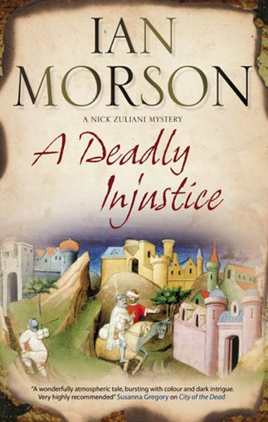 Deadly Injustice, A By: Ian Morson