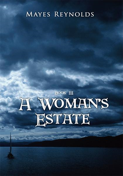 A Woman's Estate By: Mayes Reynolds