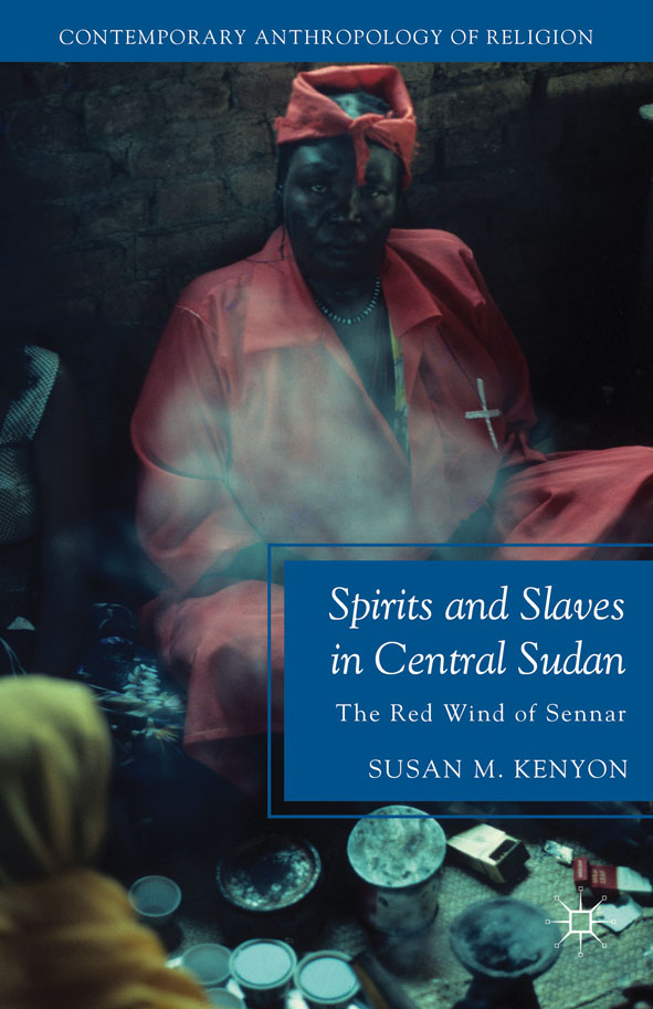 Spirits and Slaves in Central Sudan The Red Wind of Sennar