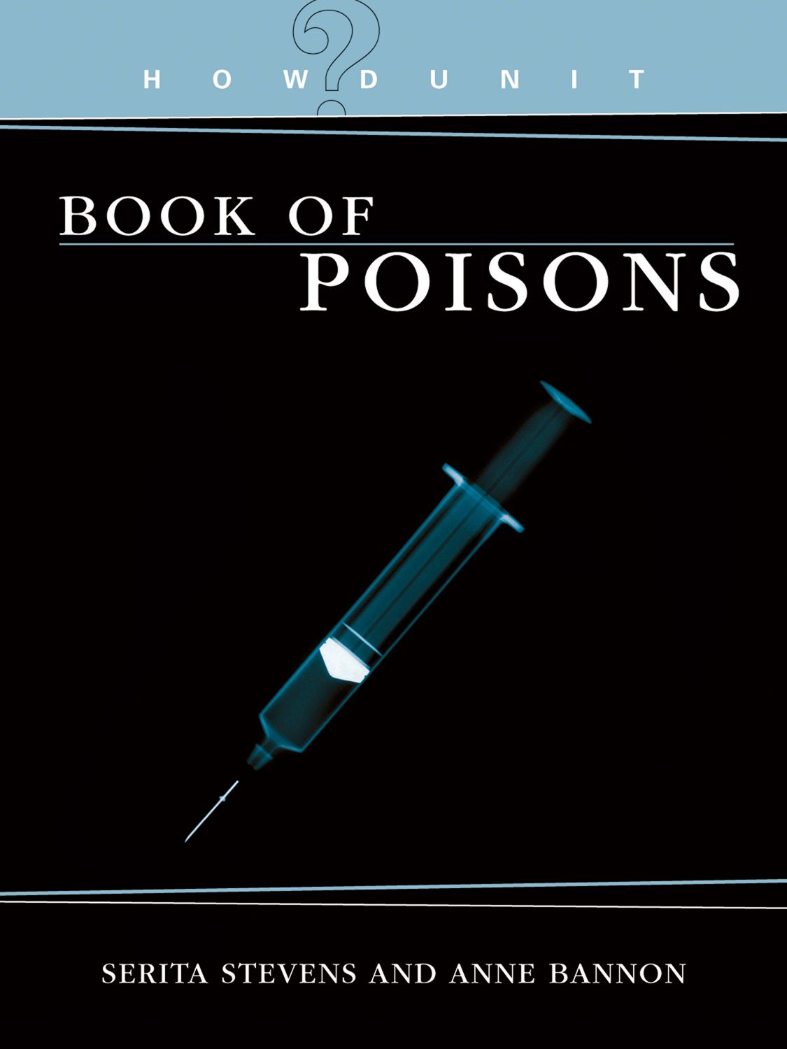 HowDunit - The Book of Poisons By: Anne Bannon,Serita Stevens