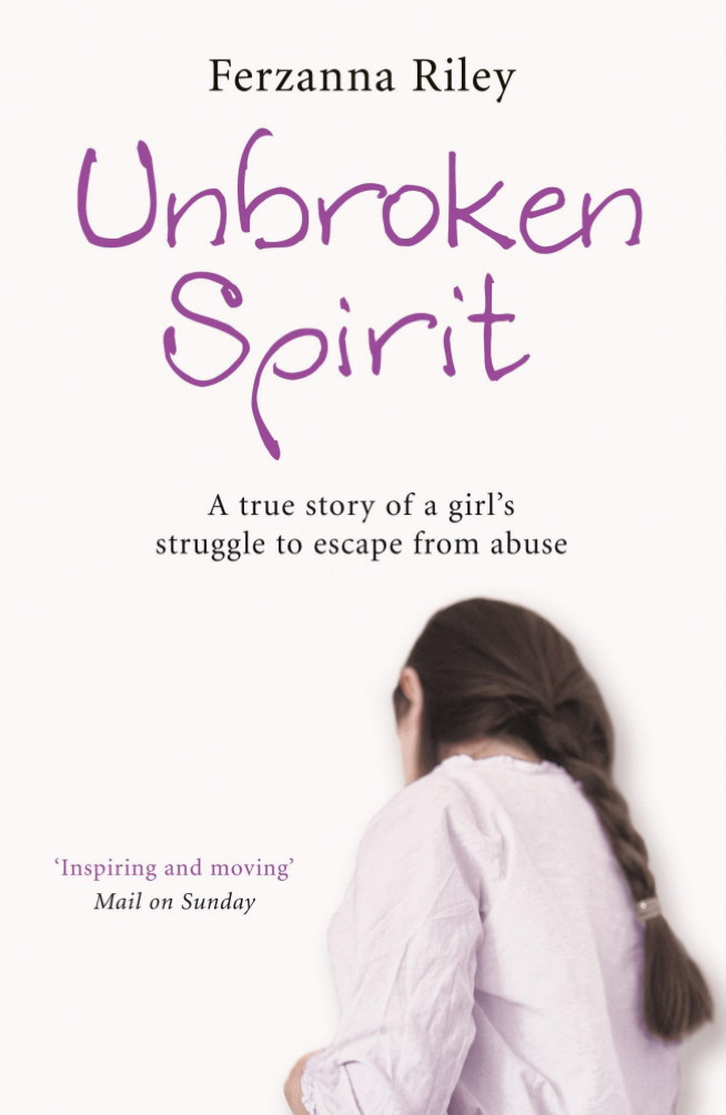 Unbroken Spirit The true story of a girl's struggle to break free