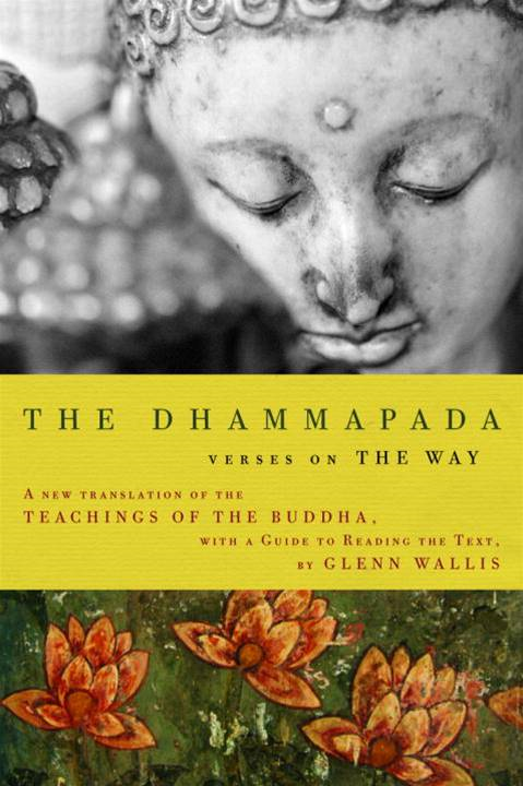 The Dhammapada By: Buddha,Glenn Wallis