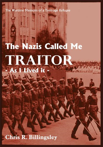 The Nazi's Called Me Traitor By: Chris R. Billingsley
