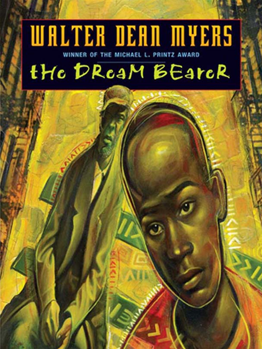 The Dream Bearer By: Walter Dean Myers