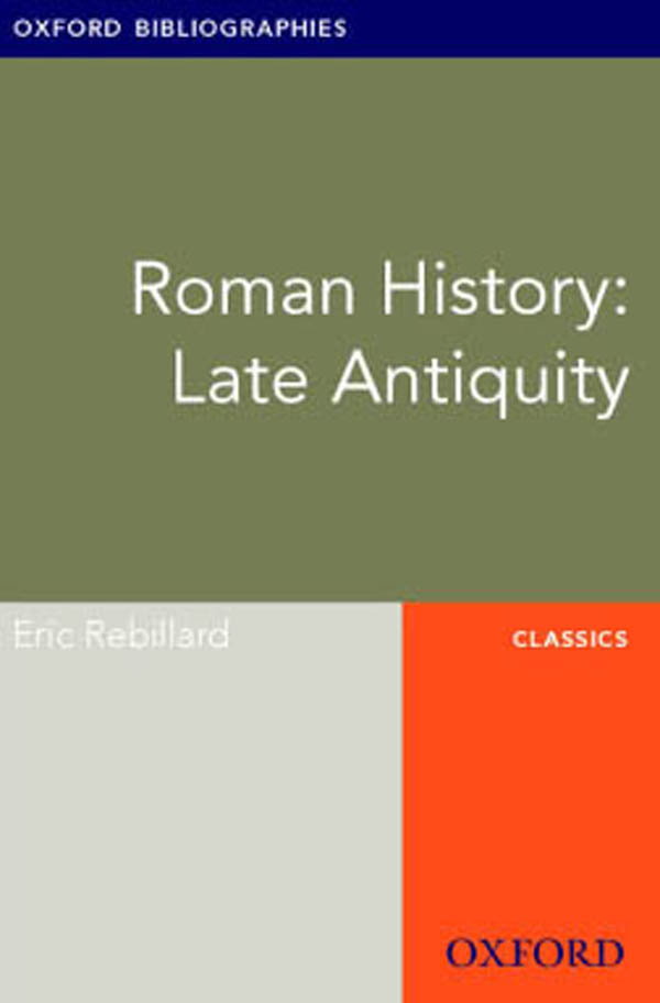 Roman History: Late Antiquity: Oxford Bibliographies Online Research Guide