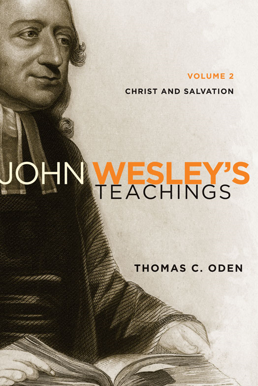 John Wesley's Teachings, Volume 2 By: Thomas C.   Oden