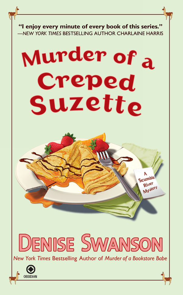 Murder of a Creped Suzette: A Scumble River Mystery By: Denise Swanson