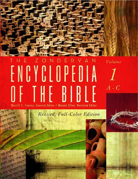 The Zondervan Encyclopedia of the Bible, Volume 1 By: Merrill C.   Tenney,Moises   Silva