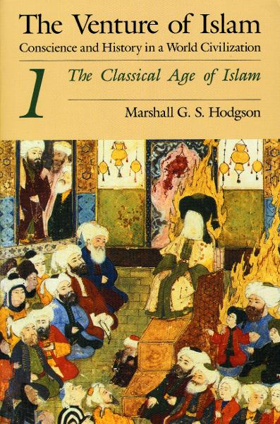The Venture of Islam, Volume 1 By: Marshall G. S. Hodgson