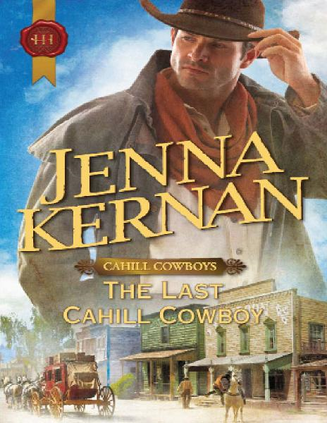 The Last Cahill Cowboy By: Jenna Kernan