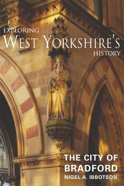 Exploring West Yorkshire's History: The City of Bradford