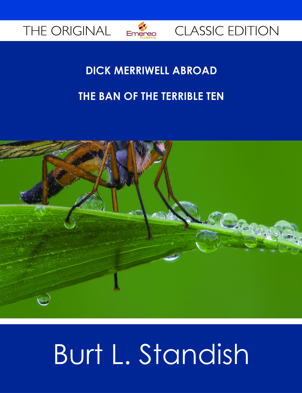 Dick Merriwell Abroad - The Ban of the Terrible Ten - The Original Classic Edition
