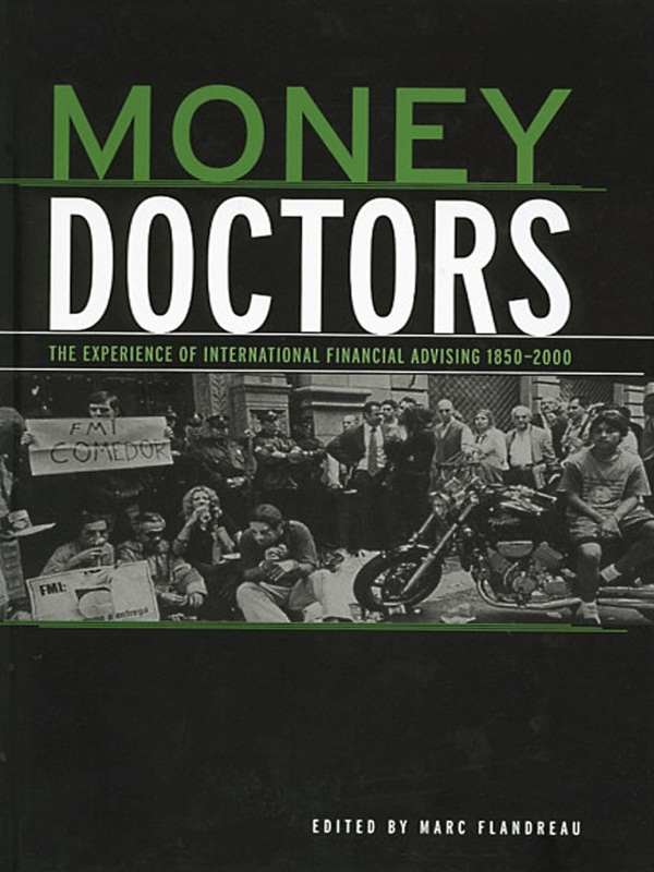Money Doctors:  The Experience The Experience of International Financial Advising 1850-2000